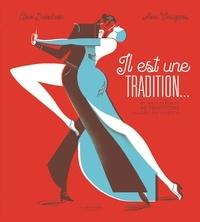 Elsa Delachair et Alex Viougeas - Il est une tradition... - Du tango au boulier 60 traditions classées par l'Unesco.