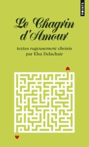 Elsa Delachair - Le chagrin d'amour.