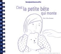 Elsa Devernois et Audrey Calleja - C'est la petite bête qui monte - 2 volumes. 1 CD audio MP3