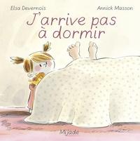 Elsa Devernois et Annick Masson - J'arrive pas à dormir.