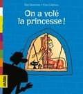 Elsa Devernois et Yves Calarnou - On a volé la princesse !.