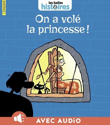 Elsa Devernois - On a volé la princesse !.