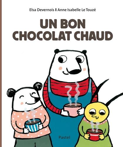 Elsa Devernois et Anne-Isabelle Le Touzé - Un bon chocolat chaud.