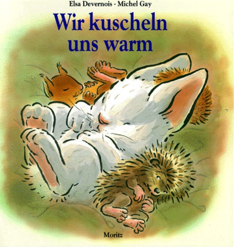 Elsa Devernois et Michel Gay - Wir kuscheln uns warm.