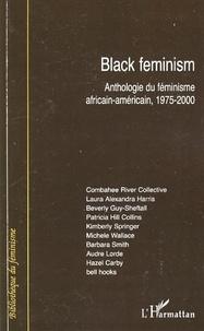 Elsa Dorlin - Black feminism - Anthologie du féminisme africain-américain, 1975-2000.