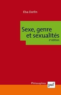 Elsa Dorlin - Sexe, genre et sexualités - Introduction à la philosophie féministe.