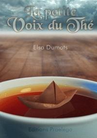 Elsa Dumots - La petite voix du thé.