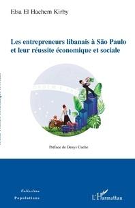 Elsa El Hachem Kirby - Les entrepreneurs libanais à São Paulo et leur réussite économique et sociale.