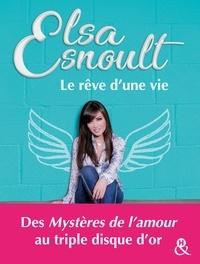 Elsa Esnoult - Le rêve d'une vie.