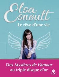 Le rêve d'une vie - Elsa Esnoult - Format ePub - 9782280429184 - 12,99 €
