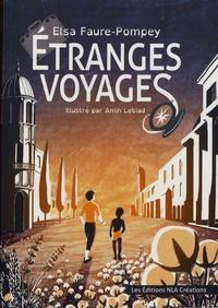 Elsa Faure-Pompey - Etranges voyages.