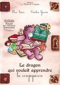 Elsa Faure-Pompey et Sandra Garcia - Le dragon qui voulait apprendre la conjugaison.