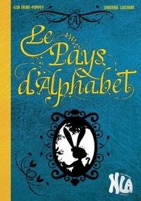 Elsa Faure-Pompey et Sandrine Guichard - Le pays de l'alphabet.