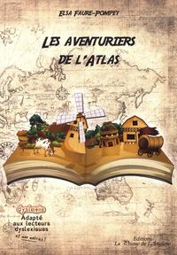 Elsa Faure-Pompey - Les aventuriers de l'Atlas.
