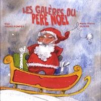 Elsa Faure-Pompey et Marie-Pierre Olivier - Les galères du Père Noël.