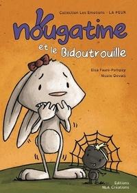 Elsa Faure-Pompey et Nicole Devals - Nougatine et le Bidoutrouille.
