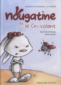 Elsa Faure-Pompey et Nicole Devals - Nougatine et le cri-volant.