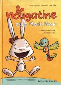 Elsa Faure-Pompey et Nicole Devals - Nougatine et le merle rieur.