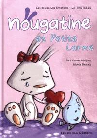 Elsa Faure-Pompey et Nicole Devals - Nougatine et Petite Larme.