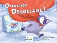 Elsa Faure-Pompey et Chloé Fruy - Opération Décollage !.