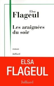 Elsa Flageul - Les araignées du soir.