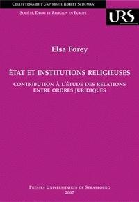 Elsa Forey - Etat et institutions religieuses - Contribution à l'étude des relations entre ordres juridiques.