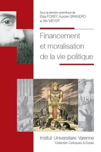 Elsa Forey et Aurore Granero - Financement et moralisation de la vie politique.