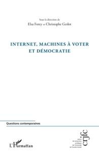 Elsa Forey et Christophe Geslot - Internet, machines à voter et démocratie.