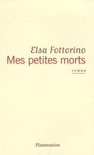 Elsa Fottorino - Mes petites morts.