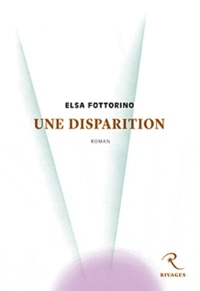 Elsa Fottorino - Une disparition.