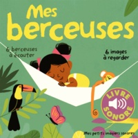 Elsa Fouquier - Mes berceuses - 6 berceuses à écouter, 6 images à regarder.