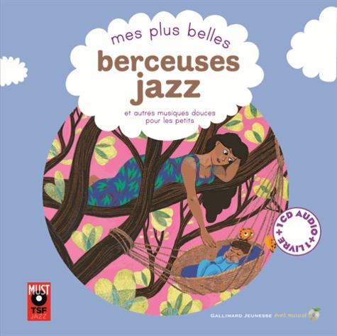 Elsa Fouquier et Alexandra Huard - Mes plus belles berceuses jazz et autres musiques douces pour les petits. 1 CD audio