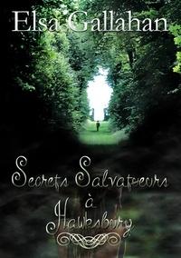 Elsa Gallahan - Secrets Salvatʉeurs à Hawsbury.