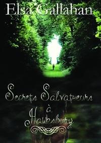 Elsa Gallahan - Secrets Salvatueurs à Hawksbury.