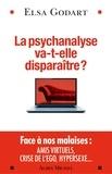 Elsa Godart - La psychanalyse va-t-elle disparaître ? - Psychopathologie de la vie hypermoderne.