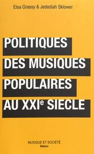 Téléchargements ebook gratuits pour un kindle Politiques des musiques populaires au XXIe siècle