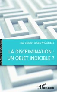 Elsa Guillalot - La discrimination : un objet indicible ?.