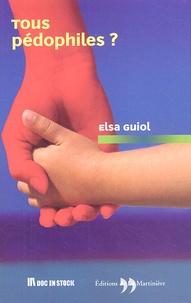 Elsa Guiol - Tous pédophiles ?.