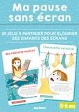Elsa Job-Pigeard et Florence Lerouge - Ma pause sans écran - 30 jeux à partager pour éloigner ses enfants des écrans 0-6 ans.