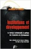 Elsa Lafaye de Micheaux - Institutions et développement - La fabrique institutionnelle et politique des trajectoires  de développement.