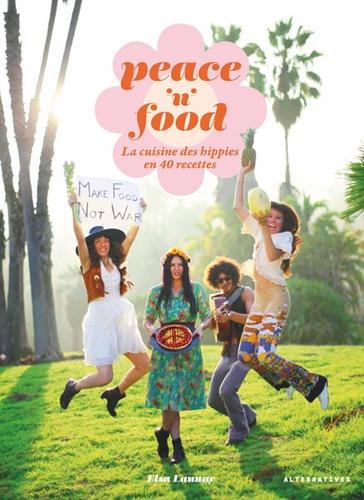 Elsa Launay - Peace'n'food - La cuisine des hippies en Californie.