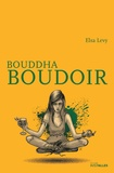 Elsa Levy - Bouddha Boudoir - Un roman feel good.