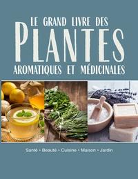 Elsa Marie - Le grand livre des plantes aromatiques médicinales.