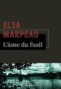Elsa Marpeau - L'âme du fusil.