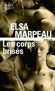 Elsa Marpeau - Les corps brisés.