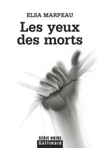Elsa Marpeau - Les yeux des morts.