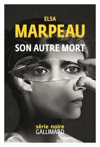 Elsa Marpeau - Son autre mort.