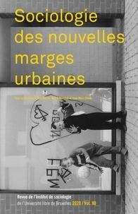 Elsa Martin et Hervé Marchal - Sociologie des nouvelles marges urbaines - revue de l'institut de sociologie (2020 - vol. 90).