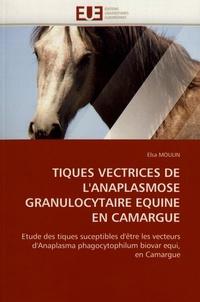 Tiques vectrices de lanaplasmose granulocytaire équine en Camargue - Etude des tiques susceptibles dêtre les vecteurs dAnaplasma phatocytophilum biovar equi, en Camargue.pdf