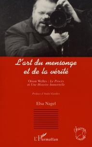 Elsa Nagel - L'art du mensonge et de la vérité - Orson Welles : Le Procès et Une histoire immortelle.